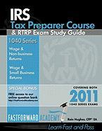 IRS Tax Preparer Course & Rtrp Exam Study Guide 2011, with Free Online Test Bank