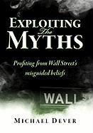 Exploiting The Myths Michael Dever Author