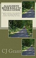 Allegheny River Rails to Trails Guide - Grant, Cj