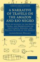 A Narrative of Travels on the Amazon and Rio Negro, with an Account of the Native Tribes, and Observations on the Climate, Geology