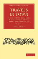 Travels in Town: By the Author of Random Recollections of the Lords and Commons, etc.