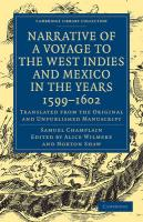 Narrative of a Voyage to the West Indies and Mexico in the Years 1599-1602: Translated from the Original and Unpublished Manuscrip