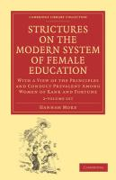 Strictures on the Modern System of Female Education 2 Volume Set: With a View of the Principles and Conduct Prevalent Among Women of Rank and Fortune