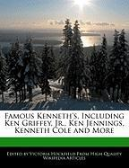 Famous Kenneth's, Including Ken Griffey, JR., Ken Jennings, Kenneth Cole and More - Hockfield, Victoria