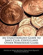 An Unauthorized Guide to Sam's Club, Costco and Other Warehouse Clubs