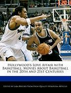 Hollywood's Love Affair with Basketball: Movies about Basketball in the 20th and 21st Centuries