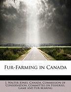 Fur-Farming in Canada - Jones, J. Walter