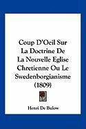 Coup D'Oeil Sur La Doctrine de La Nouvelle Eglise Chretienne Ou Le Swedenborgianisme (1809) - De Bulow, Henri
