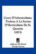 Cours D'Arboriculture: Professe a la Societe D'Horticulture de St. Quentin (1873)