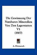 Die Gewinnung Der Nutzbaren Mineralien Von Den Lagerstatten V1 (1907)