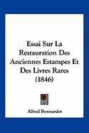 Essai Sur La Restauration Des Anciennes Estampes Et Des Livres Rares (1846)