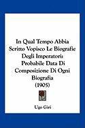 In Qual Tempo Abbia Scritto Vopisco Le Biografie Degli Imperatori: Probabile Data Di Composizione Di Ogni Biografia (1905)