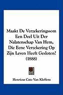 Maakt de Verzekeringssom Een Deel Uit Der Nalatenschap Van Hem, Die Eene Verzekering Op Zijn Leven Heeft Gesloten? (1888) - Van Kleffens, Henricus Cato