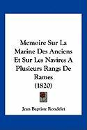 Memoire Sur La Marine Des Anciens Et Sur Les Navires a Plusieurs Rangs de Rames (1820)