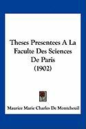 Theses Presentees a la Faculte Des Sciences de Paris (1902)