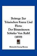 Beitrage Zur Triasischen Fauna Und Flora: Der Bituminosen Schiefer Von Raibl (1859)