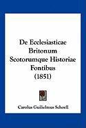 de Ecclesiasticae Britonum Scotorumque Historiae Fontibus (1851)