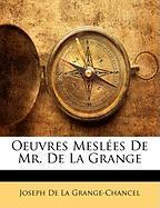 Oeuvres Mesl Es de Mr. de La Grange