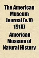 The American Museum Journal (V.10 1910)
