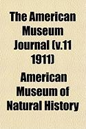 The American Museum Journal (V.11 1911)
