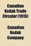 Canadian Kodak Trade Circular (1915) - Company, Canadian Kodak