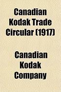 Canadian Kodak Trade Circular (1917) - Company, Canadian Kodak