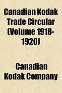 Canadian Kodak Trade Circular (Volume 1918-1920) - Company, Canadian Kodak