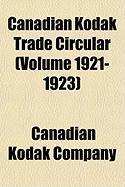 Canadian Kodak Trade Circular (Volume 1921-1923) - Company, Canadian Kodak