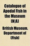 Catalogue of Apodal Fish in the Museum (N]a) - (Fish], British Museum Department of
