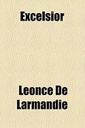 Excelsior - Larmandie, Lonce De