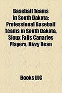 Baseball Teams in South Dakota: Professional Baseball Teams in South Dakota, Sioux Falls Canaries Players, Dizzy Dean