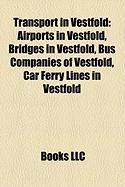 Transport in Vestfold: Airports in Vestfold, Bridges in Vestfold, Bus Companies of Vestfold, Car Ferry Lines in Vestfold