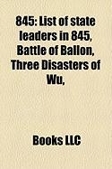 845: List of State Leaders in 845, Battle of Ballon, Three Disasters of Wu,