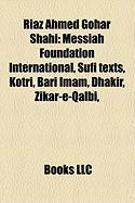 Riaz Ahmed Gohar Shahi: Messiah Foundation International, Sufi Texts, Kotri, Bari Imam, Dhakir, Zikar-E-Qalbi,