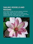 Sailing Vessels and Rigging: List of Knots, Sloop, Sail-Plan, Rigging, Schooner, Ketch, Yawl, Sailboat, Cutter, Nantucket Shipbuilding, Junk
