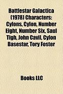 Battlestar Galactica (1978) Characters: Cylons, Cylon, Number Eight, Number Six, Saul Tigh, John Cavil, Cylon Basestar, Tory Foster