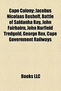 Cape Colony: Jacobus Nicolaas Boshoff, Battle of Saldanha Bay, John Fairbairn, John Harfield Tredgold, George Rex, Cape Government
