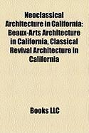 Neoclassical Architecture in California: Beaux-Arts Architecture in California, Classical Revival Architecture in California