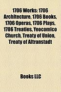 1706 Works: 1706 Architecture, 1706 Books, 1706 Operas, 1706 Plays, 1706 Treaties, Yeocomico Church, Treaty of Union, Treaty of Al