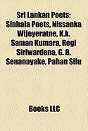 Sri Lankan Poets: Sinhala Poets, Nissanka Wijeyeratne, K.K. Saman Kumara, Regi Siriwardena, G. B. Senanayake, Pahan Silu