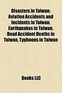 Disasters in Taiwan: Aviation Accidents and Incidents in Taiwan, Earthquakes in Taiwan, Road Accident Deaths in Taiwan, Typhoons in Taiwan