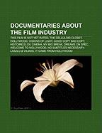 Documentaries about the Film Industry: This Film Is Not Yet Rated, the Celluloid Closet, Hollywood, Visions of Light, Good Copy Bad Copy