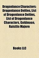 Dragonlance Characters: Dragonlance Deities, List of Dragonlance Deities, List of Dragonlance Characters, Goldmoon, Raistlin Majere