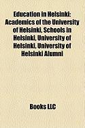 Education in Helsinki: Academics of the University of Helsinki, Schools in Helsinki, University of Helsinki, University of Helsinki Alumni