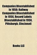 Companies Disestablished in 1956: Railway Companies Disestablished in 1956, Record Labels Disestablished in 1956, Pittsburgh, Cincinnati