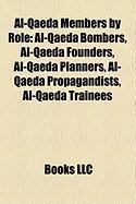 Al-Qaeda Members by Role: Al-Qaeda Bombers, Al-Qaeda Founders, Al-Qaeda Planners, Al-Qaeda Propagandists, Al-Qaeda Trainees