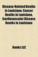 Disease-Related Deaths in Louisiana: Cancer Deaths in Louisiana, Cardiovascular Disease Deaths in Louisiana