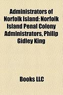 Administrators of Norfolk Island: Norfolk Island Penal Colony Administrators, Philip Gidley King