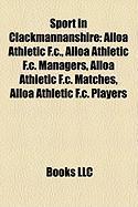 Sport in Clackmannanshire: Alloa Athletic F.C., Alloa Athletic F.C. Managers, Alloa Athletic F.C. Matches, Alloa Athletic F.C. Players