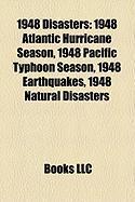 1948 Disasters: 1948 Atlantic Hurricane Season, 1948 Pacific Typhoon Season, 1948 Earthquakes, 1948 Natural Disasters